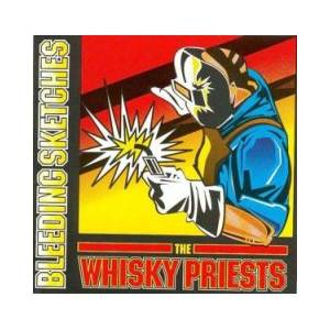 Cover - Whisky Priests, The: Bleeding Sketches