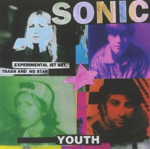 Sonic Youth: Experimental Jet Set, Trash And No Star - Cover