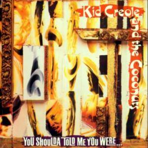 Cover - Kid Creole & The Coconuts: You Shoulda Told Me You Were...