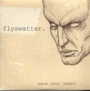 Cover - Flyswatter: Save Your Heart