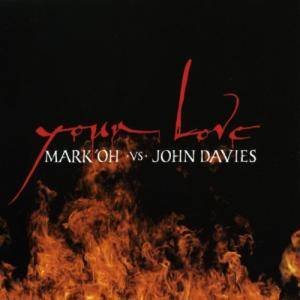 Cover - Mark'Oh Vs. John Davies: Your Love