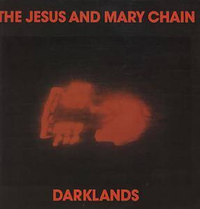 The Jesus And Mary Chain: Darklands - Cover