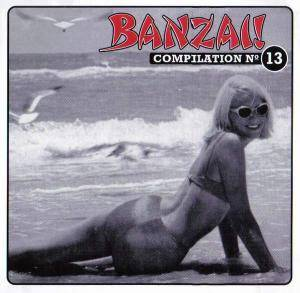 Cover - Bitch Boys: Banzai Compilation Nr. 13