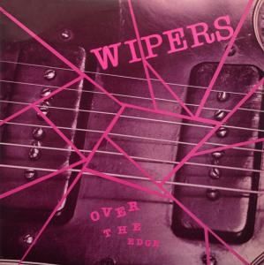 Wipers: Over The Edge - Cover