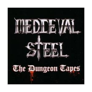 Medieval Steel: The Dungeon Tapes (CD) - Bild 1