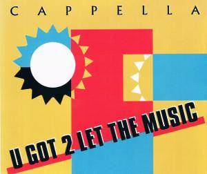 Cappella: U Got 2 Let The Music - Cover