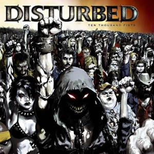 Cover - Disturbed: Ten Thousand Fists