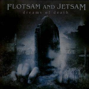 Flotsam And Jetsam: Dreams Of Death - Cover