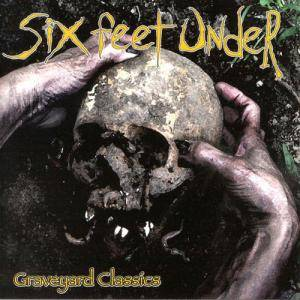 Six Feet Under: Graveyard Classics (CD) - Bild 1