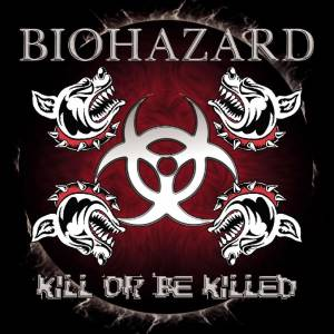 Cover - Biohazard: Kill Or Be Killed