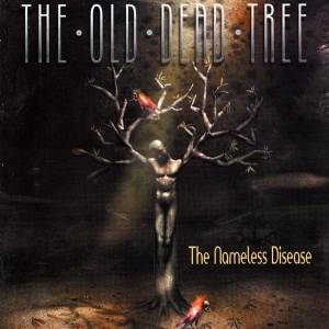 The Old Dead Tree: Nameless Disease, The - Cover
