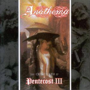 Anathema: Crestfallen EP + Pentecost III, The - Cover