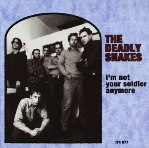 Cover - Deadly Snakes, The: I'm Not Your Soldier Anymore