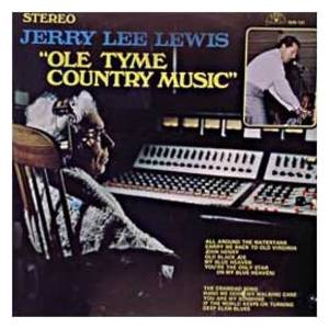 "Jerry Lee Lewis: ""Ole Tyme Country Music"" - Cover"