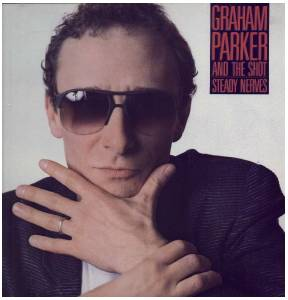 Graham Parker & The Shot: Steady Nerves - Cover