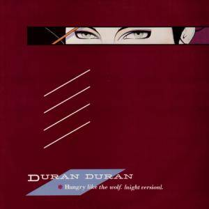 Duran Duran: Hungry Like The Wolf - Cover