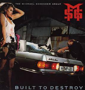 Cover - Michael Schenker Group: Built To Destroy