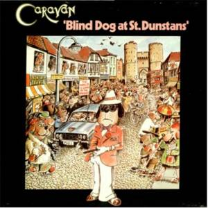 Cover - Caravan: Blind Dog At St. Dunstans