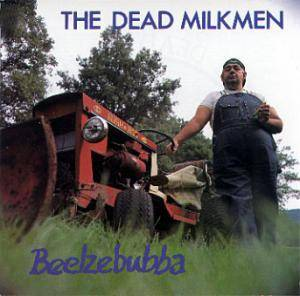 Cover - Dead Milkmen, The: Beelzebubba