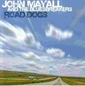Cover - John Mayall & The Bluesbreakers: Road Dogs