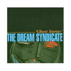 Cover - Dream Syndicate, The: Ghost Stories