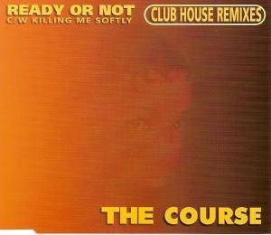 Cover - Course, The: Ready Or Not [Club House Remixes]