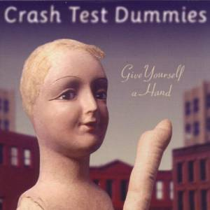 Cover - Crash Test Dummies: Give Yourself A Hand