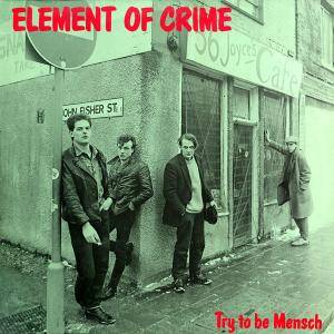 Cover - Element Of Crime: Try To Be Mensch
