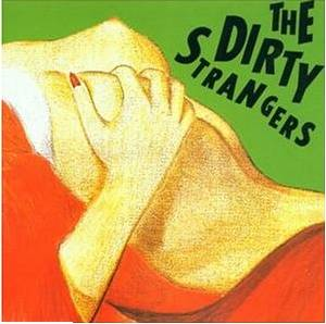 The Dirty Strangers: Dirty Strangers, The - Cover
