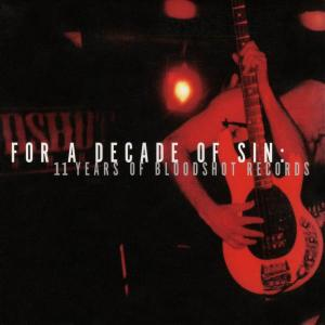 For a Decade of Sin: 11 Years of Bloodshot Records - Cover