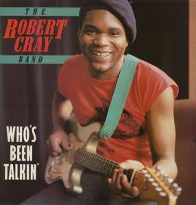 Cover - Robert Cray Band, The: Who's Been Talkin'