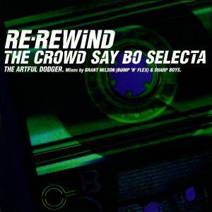 Cover - Artful Dodger: Re-Rewind: The Crowd Say Bo Selecta