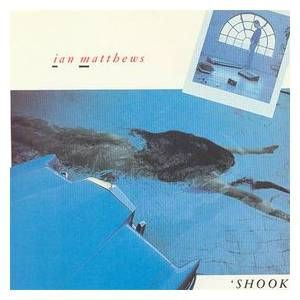 Ian Matthews: Shook - Cover