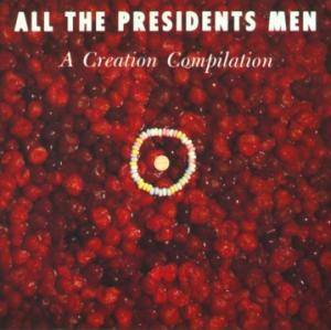 Cover - Biff Bang Pow!: All The Presidents Men - A Creation Compilation