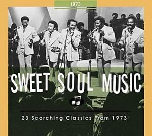 Sweet Soul Music - 23 Scorching Classics From 1973 - Cover