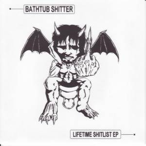 Cover - Bathtub Shitter: Lifetime Shitlist