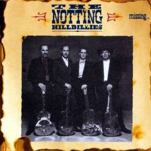 The Notting Hillbillies: Missing...Presumed Having A Good Time (CD) - Bild 1