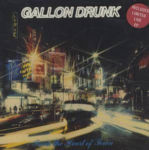 Cover - Gallon Drunk: From The Heart Of Town