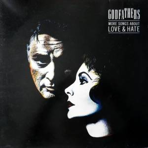 Cover - Godfathers, The: More Songs About Love & Hate