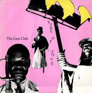 Cover - Gun Club, The: Fire Of Love