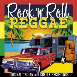 Rock 'n' Roll Reggae: Original Trojan And Creole Recordings - Cover