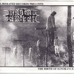Cover - Brutal Truth: Birth Of Ignorance, The