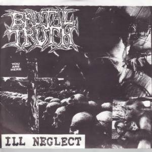 Cover - Brutal Truth: Ill Neglect