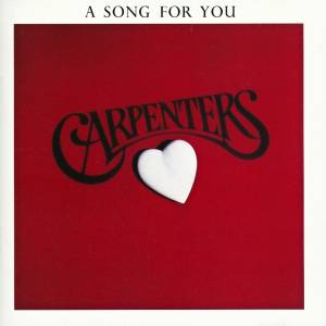 Cover - Carpenters, The: Song For You, A