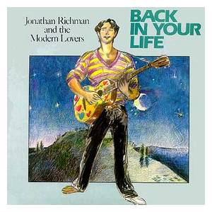 Cover - Jonathan Richman & The Modern Lovers: Back In Your Life
