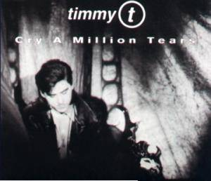 Cover - Timmy T: Cry A Million Tears