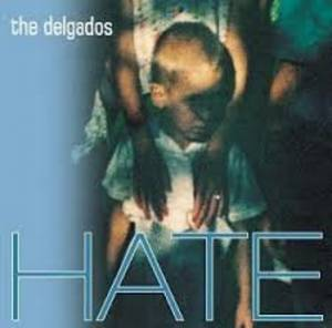 Cover - Delgados, The: Hate
