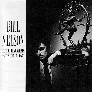 Cover - Bill Nelson: Love That Whirls (Diary Of A Thinking Heart), The