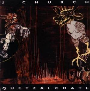 Cover - J Church: Quetzalcoatl