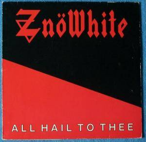 Cover - ZnöWhite: All Hail To Thee